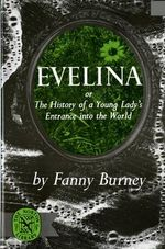 Evelina : Or the History of a Young Lady's Entrance into the World - Fanny Burney