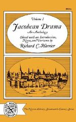 Jacobean Drama: v. 1 : An Anthology