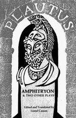 Amphitryon and Two Other Plays : Norton Library (Paperback) - Titus Maccius Plautus