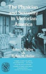 Physician and Sexuality in Victorian America - John S. Haller