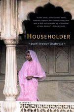 The Householder : A Novel - Ruth Prawer Jhabvala