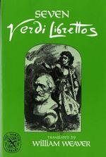 Seven Verdi Librettos - Giuseppe Verdi