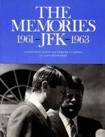 The Memories : JFK 1961-1963 - Cecil Stoughton