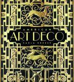 American Art Deco : Architecture and Regionalism - Carla Breeze
