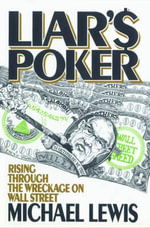 Liar's Poker : Rising through the Wreckage of Wall Street - Michael Lewis