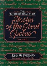 The Metropolitan Opera: v. 2 : Stories of the Great Operas - John W. Freeman