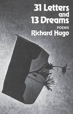 Thirty One Letters and Thirteen Dreams :  Poems - Richard Hugo