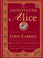 The Annotated Alice : The Definitive Edition - Lewis Carroll