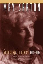 May Sarton : Selected Letters, 1955-1995 - May Sarton