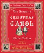 The Annotated Christmas Carol :  A Christmas Carol in Prose - Charles Dickens