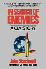 In Search of Enemies : A CIA Story - John Stockwell