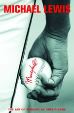 Moneyball : The Art of Winning an Unfair Game - Michael Lewis