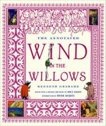 The Annotated Wind in the Willows : The Annotated Books - Kenneth Grahame