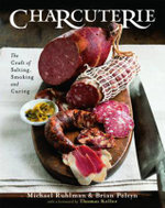 Charcuterie : The Craft of Salting, Smoking and Curing - Michael Ruhlman