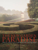 The New Garden Paradise : Great Private Gardens of the World - Dominique Browning