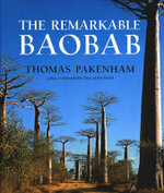 The Remarkable Baobab - Thomas Pakenham