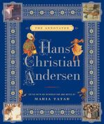 The Annotated Hans Christian Andersen : The Annotated Books - H.C. Anderson