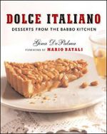 Dolce Italiano : Desserts from the Babbo Kitchen - Gina DePalma