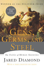 Guns, Germs, And Steel : The Fates of Human Societies - Jared Diamond