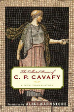 The Collected Poems of C. P. Cavafy : A New Translation - Constantine Cavafy