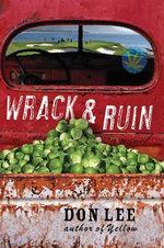 Wrack and Ruin : A Novel - Don Lee