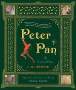 The Annotated Peter Pan : Centennial Edition - J. M. Barrie