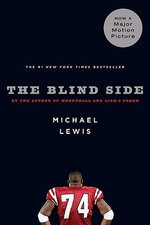 The Blind Side : Evolution of a Game - Michael Lewis