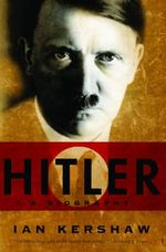 Hitler : A Biography - Ian Kershaw