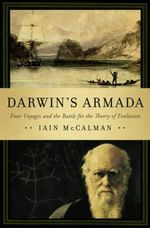 Darwin's Armada : Four Voyages and the Battle for the Theory of Evolution - Iain McCalman