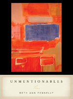 Unmentionables : Poems - Beth Ann Fennelly