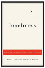Loneliness : Human Nature and the Need for Social Connection - John T. Cacioppo