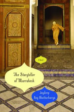 The Storyteller of Marrakesh : A Novel - Joydeep Roy-Bhattacharya