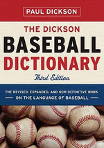 The Dickson Baseball Dictionary (Third Edition) - Paul Dickson