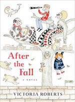 After the Fall : A Novel - Victoria Roberts