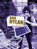Bob Dylan Revisited : 13 Graphic Interpretations of Bob Dylan's Songs - Bob Dylan