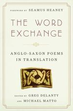 The Word Exchange : Anglo-Saxon Poems in Translation