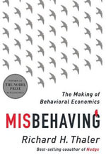 Misbehaving : The Making of Behavioral Economics - Richard H. Thaler