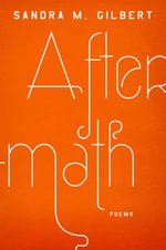 Aftermath : Poems - Sandra M. Gilbert