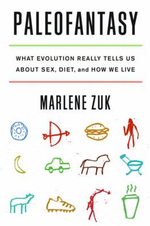 Paleofantasy : What Evolution Really Tells Us About Sex, Diet, and How We Live - Marlene Zuk