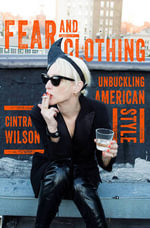 Fear and Clothing : Unbuckling American Style - Cintra Wilson