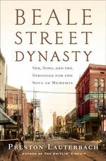 Beale Street Dynasty - Preston Lauterbach