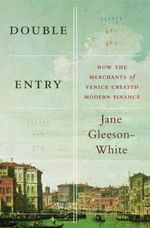 Double Entry : How the Merchants of Venice Created Modern Finance - Jane Gleeson-White