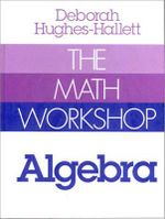The Math Workshop : Algebra - Deborah Hughes-Hallett