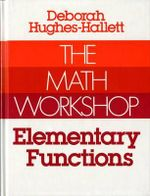 The Math Workshop Elementary Functions : Elementary Functions - Deborah Hughes-Hallett