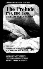 Prelude : 1799, 1805, 1850: Norton Critical Edition - William Wordsworth