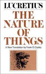 The Nature of Things - Titus Lucretius Carus