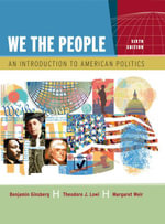 We the People : An Introduction to American Politics 6e (Part 1) - Benjamin Ginsberg