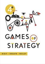 Games of Strategy - John J F Sherrerd '52 Professor Avinash K Dixit