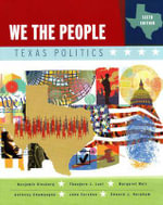 We the People : Texas Politics - Professor of Political Science Benjamin Ginsberg