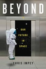 Beyond : Our Future in Space - Chris Impey